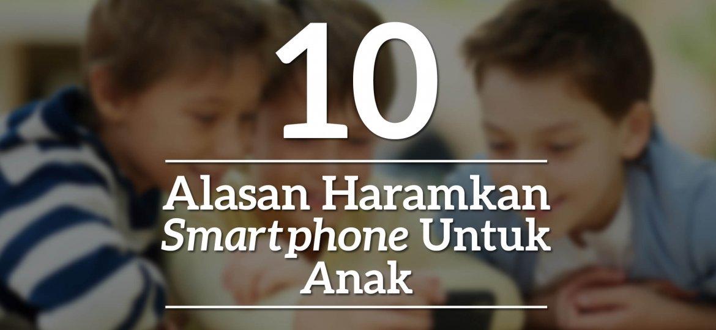 Alasan-haramkan-smartphone-untuk-anak-politwika
