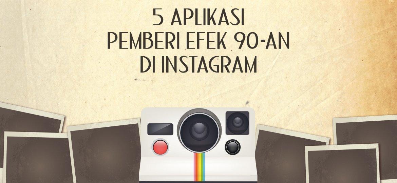 politwika-_-5-aplikasi-pemberi-efek-90-an-di-instagram