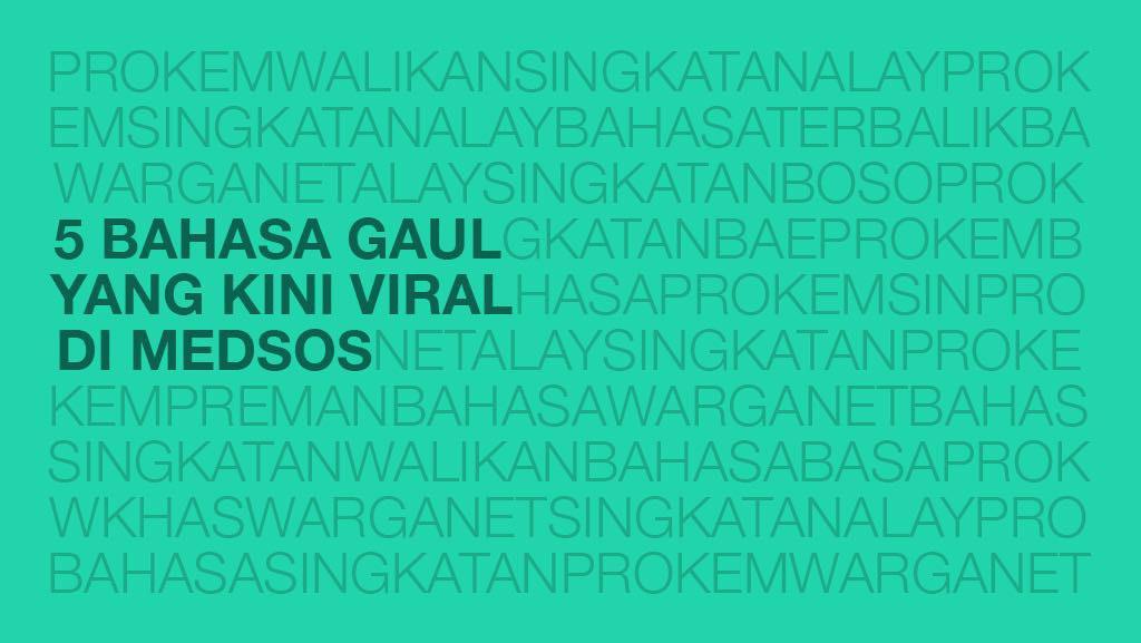 5 Bahasa Gaul Yang Kini Viral Di Medsos Politwika